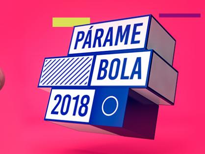 Párame Bola 2018: Un evento que te hará vibrar
