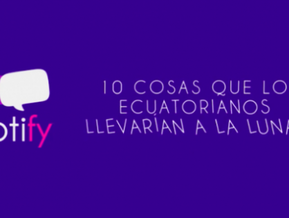 10 cosas que los ecuatorianos llevaríamos a la luna